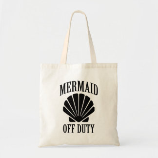 Mermaid Off Duty funny saying Tote Bag