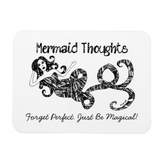 Mermaid Thoughts: Forget Perfect. Just Be Magical! Rectangular Photo Magnet