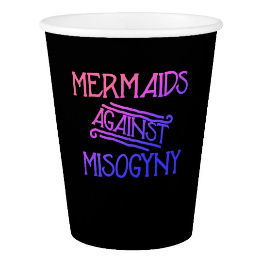 Mermaids against misogyny paper cup