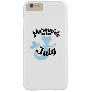 Mermaids are born in July Birthday girl mermaid Barely There iPhone 6 Plus Case