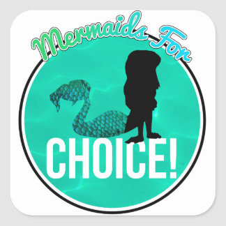 Mermaids for Choice Square Sticker