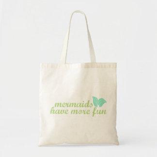 Mermaids Have More Fun Bag