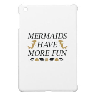 Mermaids Have More Fun Case For The iPad Mini
