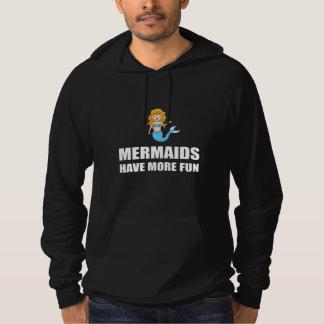 Mermaids Have More Fun Hoodie