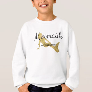 Mermaids Have More Fun Sweatshirt