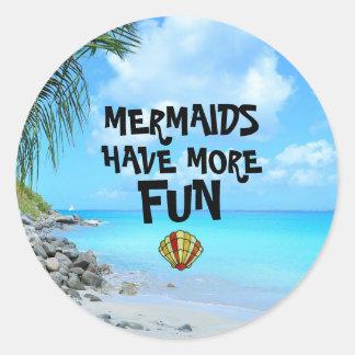 Mermaids Have More Fun Tropical Classic Round Sticker