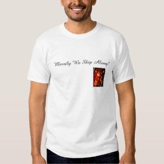 Merrily We Skip Along! T-shirt