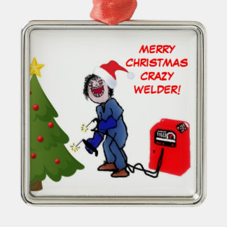 Merry Christmas Crazy Welder Metal Ornament