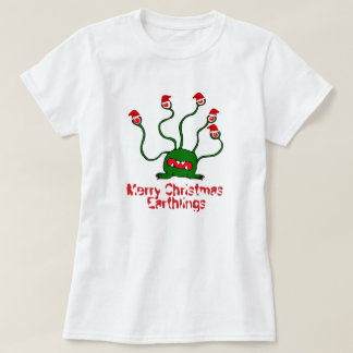 Merry Christmas Earthlings T-Shirt