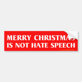 Merry Christmas Is Not Hate Speech bumper sticker