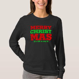 Merry Christmas - it's ok to say it CHRIST mas T-Shirt