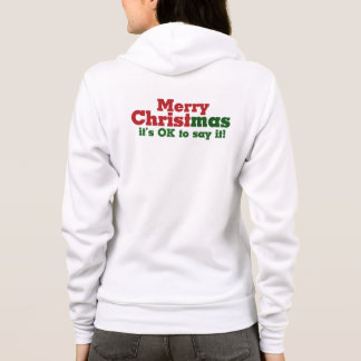 Merry CHRISTmas it's ok to say it Hoodie