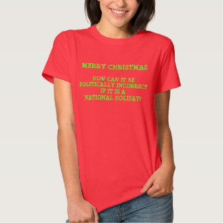 Merry Christmas Politically Incorrect Holiday Shirts