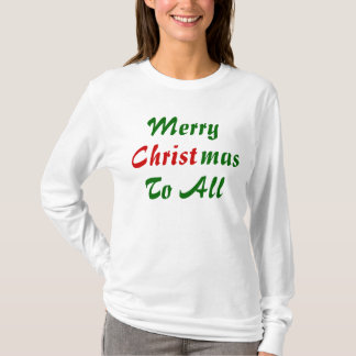Merry Christmas To All T-Shirt