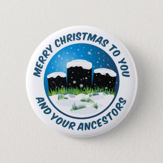 Merry Christmas To You And Your Ancestors 6 Cm Round Badge