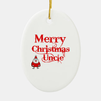 merry Christmas uncle Ceramic Ornament
