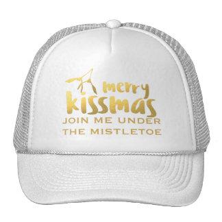 Merry Kissmas Join Me Under The Mistletoe Hat