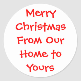 MerryChristmasFrom Our Home to Yours Round Sticker
