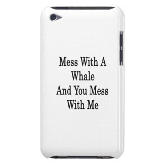 Mess With A Whale And You Mess With Me iPod Touch Covers