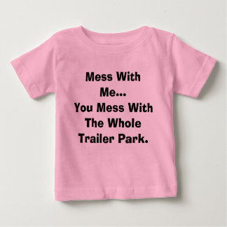 Mess With Me... T-shirt