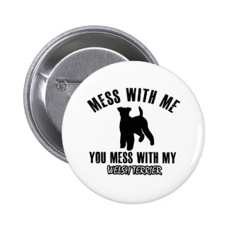 Mess with my welsh terrier pinback button