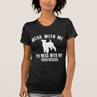 Mess with my welsh terrier tshirt