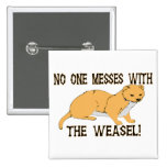 Mess With The Weasel Buttons