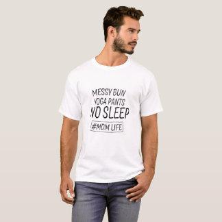 Messy Bun Yoga Pants No Sleep Mom Life T-Shirt