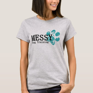 MESSY Dog Training T-Shirt