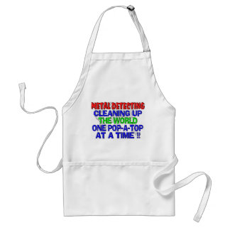 Metal Detecting Cleaning Up The World (Pop-A-Top) Adult Apron