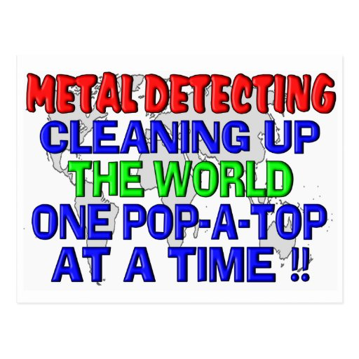 Metal Detecting Cleaning Up The World (Pop-A-Top) Postcards