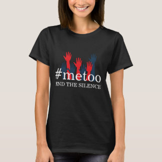 METOO | END THE SILENCE WOMEN'S MARCH T-Shirt