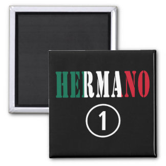 Mexican Brothers Hermano Numero Uno Magnets