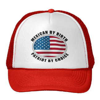 Mexican By Birth Patriot By Choice Mesh Hat