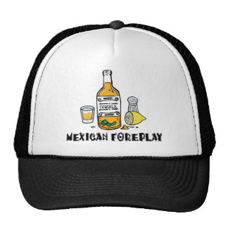 Mexican Foreplay Funny Mexican Trucker Hat