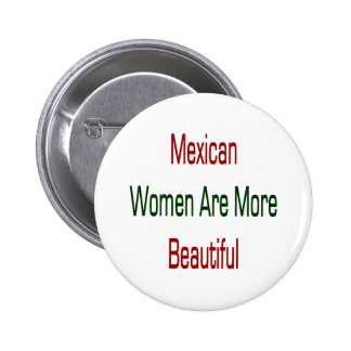Mexican Women Are More Beautiful Pins