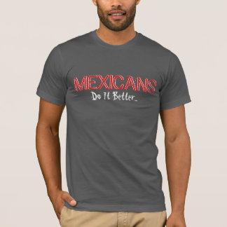 Mexicans-Do It Better...Eco-Blend Tee