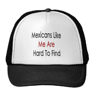 Mexicans Like Me Are Hard To Find Hat