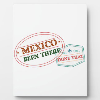 Mexico Been There Done That Plaque