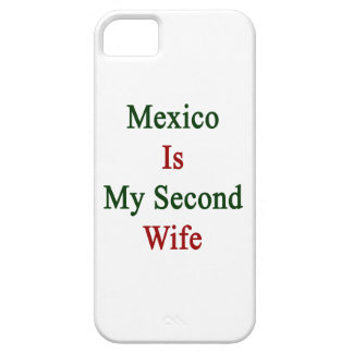 Mexico Is My Second Wife iPhone 5 Covers