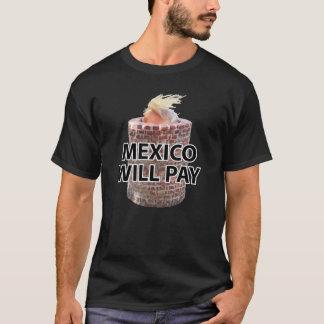 Mexico Will Pay Men's Dark T-Shirt