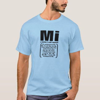 Mi, a name I call myself T-Shirt