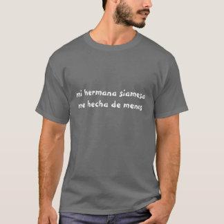 mi hermana siamesa me hecha de menos T-Shirt