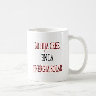 Mi Hija Cree En La Energia Solar Mug