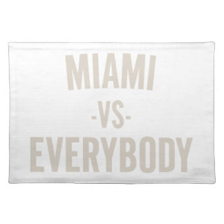 Miami Vs Everybody Placemat