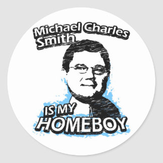 Michael Charles Smith is my homeboy Stickers
