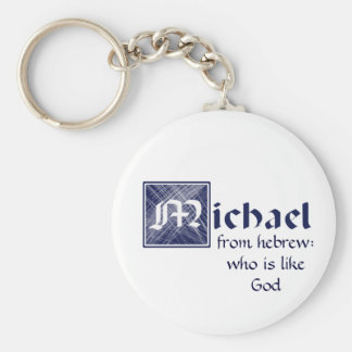 Michael, from Hebrew: who is like God Key Ring