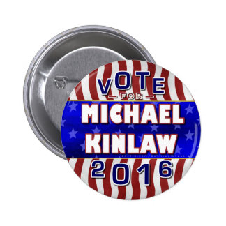 Michael Kinlaw President 2016 Election Republican 6 Cm Round Badge