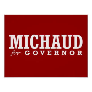 MICHAUD FOR GOVERNOR 2014 POSTER