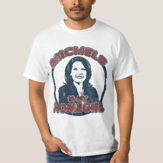 Michele Bachmann is my Homegirl (distressed) T-Shirt